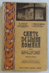 CARTE DE LIMBA ROMANA PENTRU CLASA VI - A A SCOALELOR SECUNDARE de N . CARTOJAN si A . RADULESCU  - POGONEANU , 1942