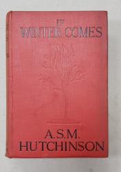 CARTE SEMNATA DE PRINCIPESA ELISABETA A ROMANIEI  , IF WINTER COMES by A.S.M. HUTCHINSON ,  DATATA  DECEMBRIE 1922