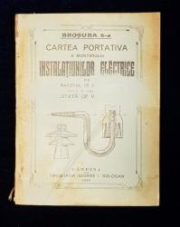 CARTEA PORTATIVA A MONTERULUI INSTALATIUNILOR ELECTRICE de BARONUL DE GAISBERG, BROSURA VI, TRADUSA DE V. CORDA - CAMPINA, 1916