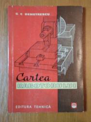 CARTEA RABOTORULUI de GEORGE C. DEMETRESCU, 1961