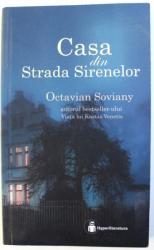 CASA DIN STRADA SIRENELOR de OCTAVIAN SOVIANY , 2017
