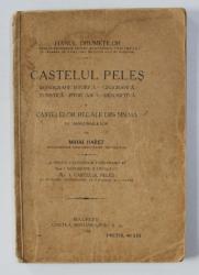 CASTELUL PELES - MONOGRAFIE ISTORICA, GEOGRAFICA, TURISTICA, PITOREASCA, DESCRIPTIVA A CASTELELOR REGALE DIN SINAIA CU IMPREJURIMILE LOR de MIHAI HARET, 1924