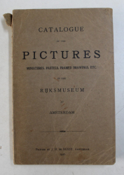 CATALOGUE OF THE PICTURES , MINIATURES , PASTELS , FRAMED DRAWINGS , ETC. IN THE RIJKSMUSEUM AT AMSTERDAM , 1927