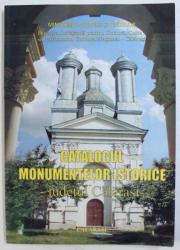 CATALOGUL MONUMENTELOR ISTORICE, JUDETUL CALARAS de FLORIN RADULESCU , 2007