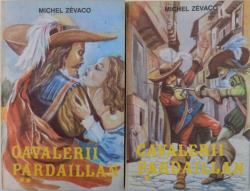 CAVALERII  PARDAILLAN de MICHEL ZEVACO, VOL I-II