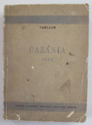 CAZANIA LUI VARLAAM  1643- BUC. 1943