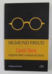 CAZUL DORA - FRAGMENT DINTR- O ANALIZA DE ISTERIE de SIGMUND FREUD , 2021