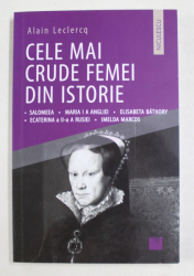 CELE MAI CRUDE FEMEI DIN ISTORIE de ALAIN LECLERCQ , 2019