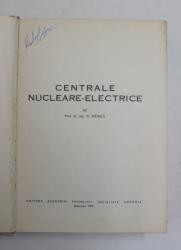 CENTRALE NUCLEARE ELECTRICE de N. DANILA , Bucuresti 1973