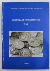 CERCETARI  NUMISMATICE XVI , VOLUM DEDICAT MEMORIEI CONSTANTEI STIRBU 1933 - 2013 , APARUTA 2010