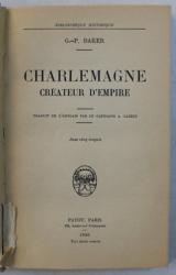 CHARLEMAGNE  CREATEUR D ' EMPIRE par G. -P. BAKER , 1936