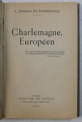 CHARLEMAGNE , EUROPEEN par A . MABILLE DE PONCHEVILLE , 1943