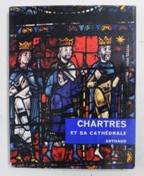 CHARTRES ET SA CATHEDRALE par JEAN VILLETTE , 1967