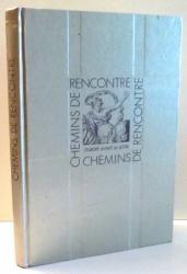 CHEMINS DE RENCONTRE L`EUROPE AVANT LA LETTRE par BRUNO BLASSELLE , 1992
