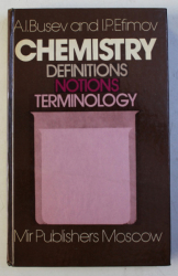CHEMISTRY - DEFINITIONS , NOTIONS , TERMINOLOGY by A.I. BUSEV and I. P. EFTIMOV , 1987