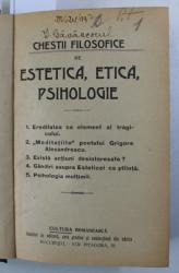 CHESTII FILOSOFICE DE ESTETICA , ETICA , PSIHOLOGIE de I . GAVANESCUL / CARTEA VIETII de WALDEMAR MULLER - EBERHART / PEDAGOGIA EXPERIMENTALA APLICATA de J.J. VAN BIERVLIET / INITIERE IN ACTIVITATEA INTELECTUALA SI MOTRICE de DECROLY si MONCHAMP