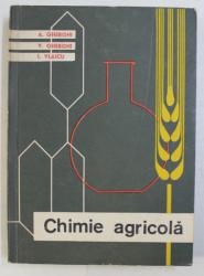 CHIMIE AGRICOLA . MANUAL PENTRU SCOLILE TEHNICE AGRICOLE SI HORTICOLE ANUL I de A. GHERGHI , V. GHERGHI , L. VLAICU , 1963