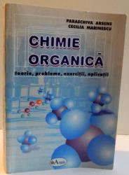 CHIMIE ORGANICA , TEORIE , PROBLEME , EXERCITII , APLICATII de PARASCHIVA ARSENE SI CECILIA MARINESCU , 2004