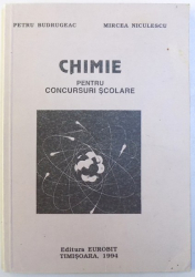 CHIMIE PENTRU CONCURSURI SCOLARE de PETRU BUDRUGEAC si MIRCEA NICULESCU , 1994