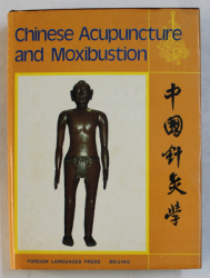CHINESE ACUPUNCTURE AND MOXIBUSTION , chief editor CHENG XINNONG , 1987