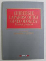 CHIRUGIE LAPAROSCOPICA GINECOLOGICA , PRINCIPII SI TEHNICI de GHEORGHE C. PELTECU , 2001 *DEDICATIE