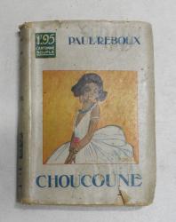 CHOUCOUNE par PAUL REBOUX , EDITIE INTERBELICA , CARTE DE FORMAT MIC