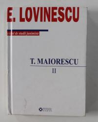 CICLUL DE STUDII JUNISMISTE - T. MAIORESCU , PARTEA A - II -A , 1876 -1917 , editie de VIOLA VANCEA , 2008