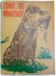 CAINII DE VINATOARE de LAURENTIU BRATU, 1963