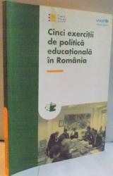 CINCI EXERCITII DE POLITICA EDUCATIONALA IN ROMANIA de ALEXANDRU CRISAN , 2008