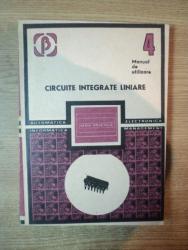 CIRCUITE INTEGRATE LINEARE , MANUAL DE UTILIZARE , VOL. IV de M. BODEA , G. TANASE , N. MARINESCU , Bucuresti 1985
