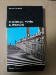 CIVILIZATIA VECHE A IRANULUI- BURCHARD BRENTJES- BUC. 1976