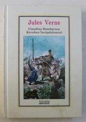 CLAUDIUS BOMBARNAC / KERABAN INCAPATANATUL de JULES VERNE , 2010