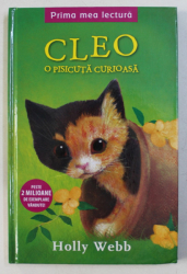 CLEO - O PISICUTA CURIOASA de HOLLY WEBB , ilustratii de SOPHY WILLIAMS , 2016