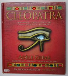CLEOPATRA , DESCOPERA LUMEA CLEOPATREI CITIND JURNALUL LUI NEFRET de ADELE GERAS , 2008