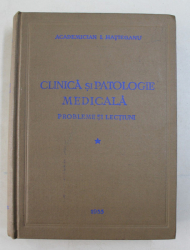 CLINICA SI PATOLOGIE MEDICALA - PROBLEME SI LECTIUNI de I. HATIEGANU , 1955