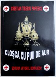 CLOSCA CU PUII DE AUR de CRISTIAN TIBERIU POPESCU , 2003