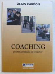 COACHING PENTRU ECHIPELE DE DIRECTORI de ALAIN CARDON , 2003