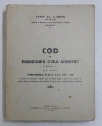 COD DE PROCEDURA CIVILA ADNOTAT , VOLUMUL II  de CONST . GR. C. ZOTTA , 1932
