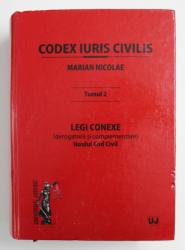 CODEX IURIS CIVILIS: TOMUL II , LEGI CONEXE (DEROGATORII SI COMPLEMENTARE) NOULUI COD CIVIL de CONF. UNIV. DR. MARIAN NICOLAE , 2012