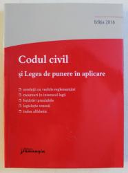 CODUL CIVIL SI LEGEA DE PUNERE IN APLICARE , ED. a - X - a ACTUALIZATA LA 10 SEPTEMBRIE 2018