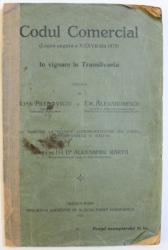 CODUL COMERCIAL ( LEGEA UNGARA A XXXVII din 1875 ) IN VIGOARE IN TRANSILVANIA , tradus de IOAN PREDOVICIU si EM . ALEXANDRESCU , 1921