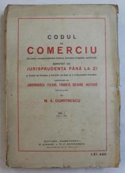 CODUL DE COMERCIU ADNOTAT CU JURISPRUDENTA PANA LA ZI - M. A. DUMITRESCU   VOL.I