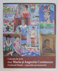 COLECTIA DE ARTA PROF. MARIA si AUGUSTIN COSTINESCU , CAZINOUL SINAIA , EXPOZITIE PERMANENTA , 2008