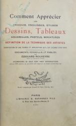 COMMENT APRECIER LES CROQUIS , ESQUISSES , ETUDES ,  DESSINS ,TABLEAUX , AQUARELLES , PASTELS , MINIATURES par EDOUARD ROUVEYRE , 1911