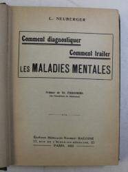 COMMENT DIAGNOSTIQUER , COMMENT  TRAITER LES MALADIES MENTALES , par L. NEUBERGER , 1932