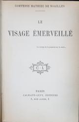COMTESSE MATHIEU DE NOAILLES, LE VISAGE EMERVEILLE - PARIS, 1904