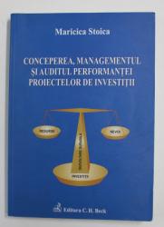 CONCEPEREA , MANAGEMENTUL SI AUDITUL PERFORMANTEI PROIECTELOR DE INVESTITII de MARICICA STOICA , 2011 , PREZINTA SUBLINEIRI CU PIXUL *