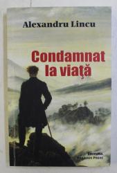 CONDAMNAT LA VIATA de ALEXANDRU LINCU , 2010