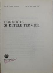 CONDUCTE SI RETELE TERMICE de C. BURDUCEA , A. LECA , Bucuresti 1974