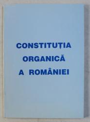 CONSTITUTIA ORGANICA A ROMANIEI  - CARTE ROMANEASCA PENTRU CRESTEREA NEAMULUI SI A PATRIEI CINSTIRE , 2003